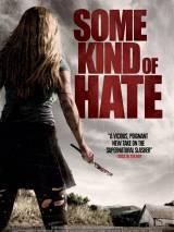 Неизвестная ненависть / Some Kind of Hate