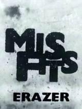 Плохие: Эрейзер / Misfits Erazer