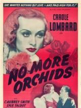 Больше никаких орхидей / No More Orchids