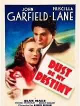 Пыль будет моей судьбой / Dust Be My Destiny