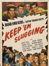 Заставляйте их двигаться / Keep `Em Slugging