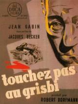 Не тронь добычу / Touchez pas au grisbi