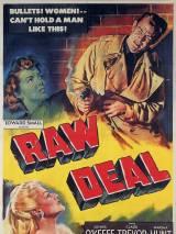 Грязная сделка / Raw Deal