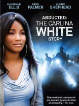 Похищенная: История Карлины Уайт / Abducted: The Carlina White Story