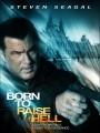 Рожденный побеждать / Born to Raise Hell