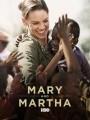 Мэри и Марта / Mary and Martha