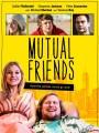 Общие друзья / Mutual Friends