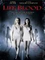 Живая кровь / Life Blood