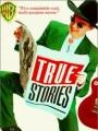 Правдивые истории / True Stories