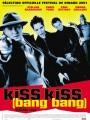 Чмок, чмок, ба-бах / Kiss Kiss (Bang Bang)