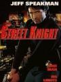 Уличный рыцарь / Street Knight