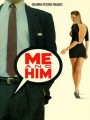 Я и он / Me and Him
