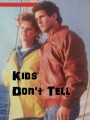 Дети не говорят / Kids Don`t Tell