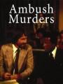 Засада убийств / The Ambush Murders