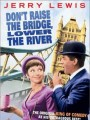 Не поднять мост / Don`t Raise the Bridge, Lower the River