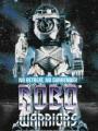 Боевые роботы / Robo Warriors