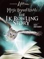 Магия слов: История Дж.К. Роулинг / Magic Beyond Words: The JK Rowling Story