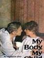 Мое дитя, мое тело / My Body, My Child