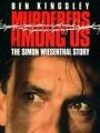История Симона Визенталя / Murderers Among Us: The Simon Wiesenthal Story