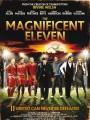 Одиннадцать великолепных / The Magnificent Eleven