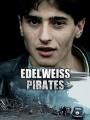 Пираты Эдельвейса / Edelweiss pirates