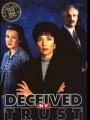 Момент истины: Обманутые с использованием доверия / Deceived by Trust: A Moment of Truth Movie