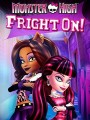 Школа монстров: Мотор! / Monster High: Fright On