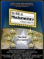 Убить Мокьюментари / To Kill a Mockumentary