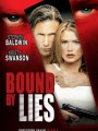 Связанные ложью / Bound by Lies