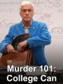 Азы убийства: Колледж - это смертельно / Murder 101: College Can Be Murder
