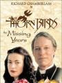 Поющие в терновнике: Пропавшие годы / The Thorn Birds: The Missing Years