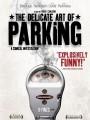 Тонкое искусство парковки / The Delicate Art of Parking