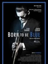 Рожденный для грусти / Born to Be Blue