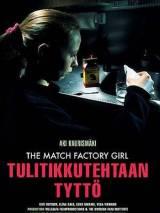 Девушка со спичечной фабрики / Tulitikkutehtaan tyttö
