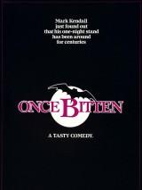 Однажды укушенный / Once Bitten
