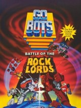 Гоботы / GoBots: War of the Rock Lords