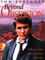 Одержимость / Beyond Obsession