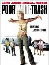Нищий белый мусор / Poor White Trash
