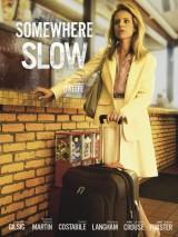 Где-то там / Somewhere Slow