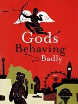 Игры богов / Gods Behaving Badly