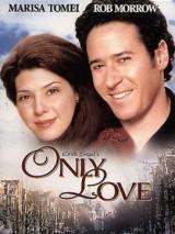Только любовь / Only Love