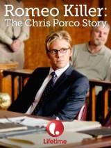 Убийца Ромео: История Криса Порко / Romeo Killer: The Chris Porco Story