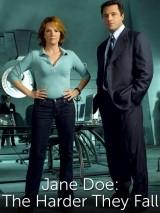 Джейн Доу: Чем выше залезешь, тем больнее падать / Jane Doe: The Harder They Fall