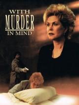 С дикими намерениями / With Murder in Mind