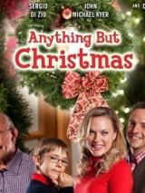 Ничто, кроме Рождества / Anything But Christmas