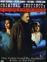 Криминальный инстинкт холоднее, чем смерть / A Colder Kind of Death