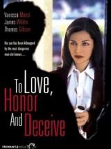 Любовь, честь и обман / To Love, Honor and Deceive