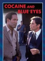 Кокаин и голубые глаза / Cocaine and Blue Eyes