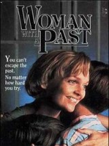 Женщина с прошлым / Woman with a Past