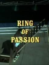 Кольцо страсти / Ring of Passion